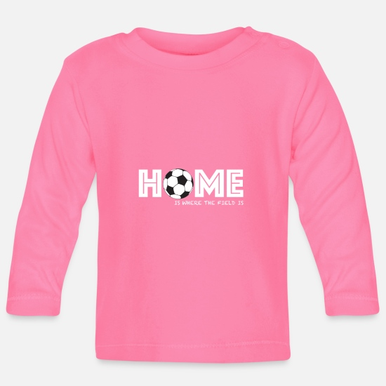 Game Ball Baby Clothes - football home football field soccer field saying - Baby Longsleeve Shirt azalea