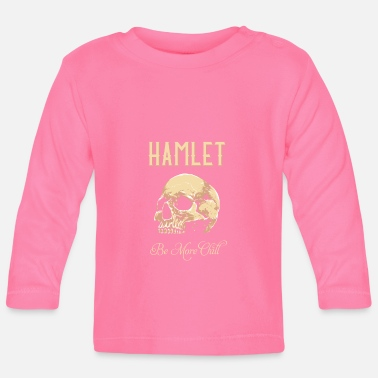 Tempest Hamlet Be More Chill graphic | Funny print Quotes - Baby Longsleeve Shirt