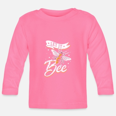 Let It Bee Funny Beekeeping Birthday Gift Idea - Baby Longsleeve Shirt