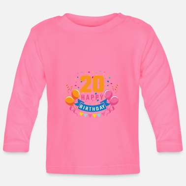 Birthday Party 20th birthday 20 years Happy Birthday gift - Baby Longsleeve Shirt