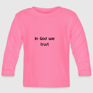 Evangelisch in god we trust - Baby Langarmshirt