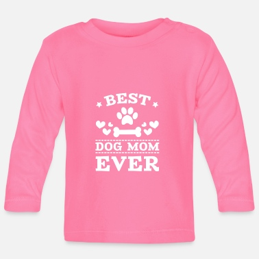 Best Mom Best Dog Mom Ever - Långärmad T-shirt baby