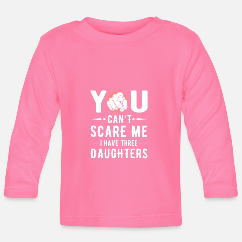 Gift  Babykleding - You can't scare me i have three daughters - Baby longsleeve azalea
