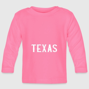 Texas TEXAS - Baby Long Sleeve T-Shirt