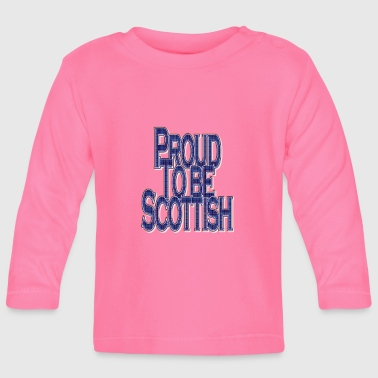 Proud to Be Scottish_blue tartan quote - Baby Long Sleeve T-Shirt