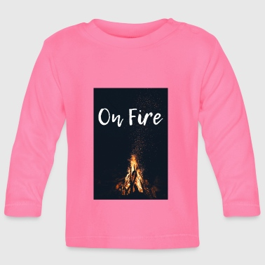 On fire - Baby Long Sleeve T-Shirt