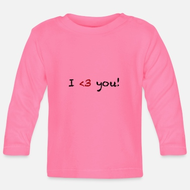 I Love You I <3 you! I love you - Ich liebe dich! - Baby Langarmshirt