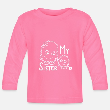 My Sister - Baby Long Sleeve T-Shirt