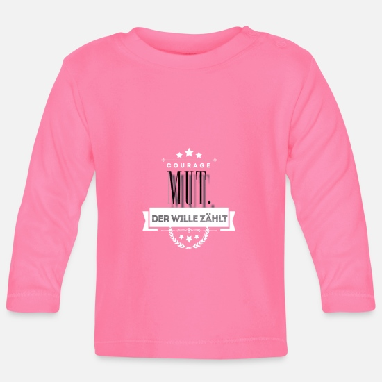 Will Baby Clothes - courage - Baby Longsleeve Shirt azalea