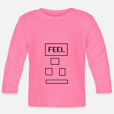 Feeling Feel - Baby Longsleeve Shirt