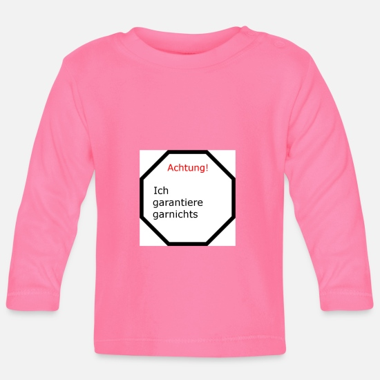 Gift Idea Baby Clothes - Attention I guarantee nothing at all - Baby Longsleeve Shirt azalea