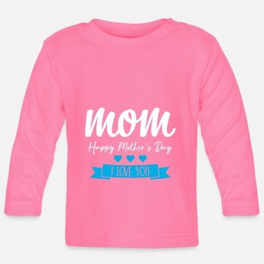 Ehefrau Mom Happy Mother`s Day Muttertag Geschenk - Baby Langarmshirt