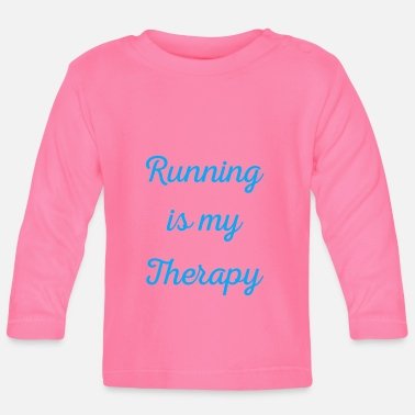 Triathlon Running is my therapy saying gift - Baby Longsleeve Shirt