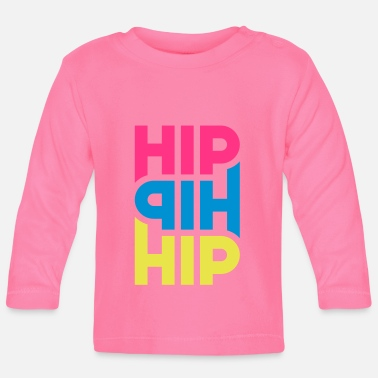 Hip Hip Hip Hip - Customizable - Baby Long Sleeve T-Shirt