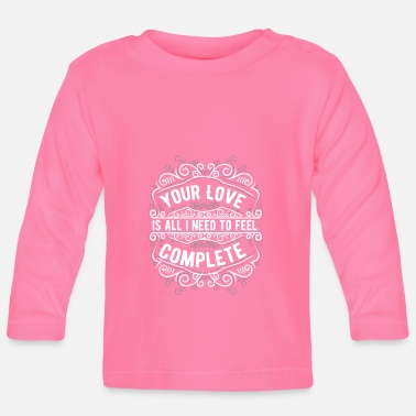 Proof Of Love Your love proof of love empathetic - Baby Longsleeve Shirt