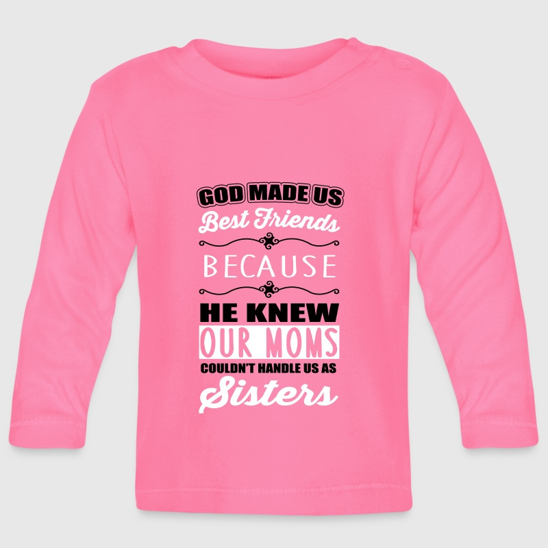 God made us best friends - BFF - Baby Long Sleeve T-Shirt