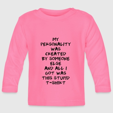 personality - Baby Long Sleeve T-Shirt