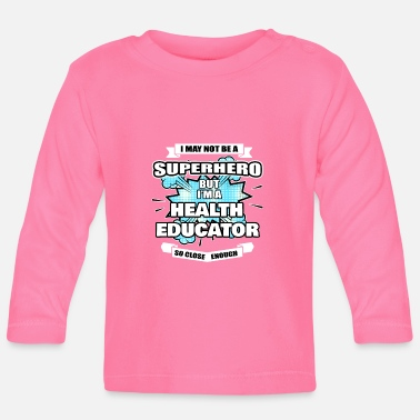 Health Health Educator Gift Superhero Health Educator - Langarmet baby T-skjorte