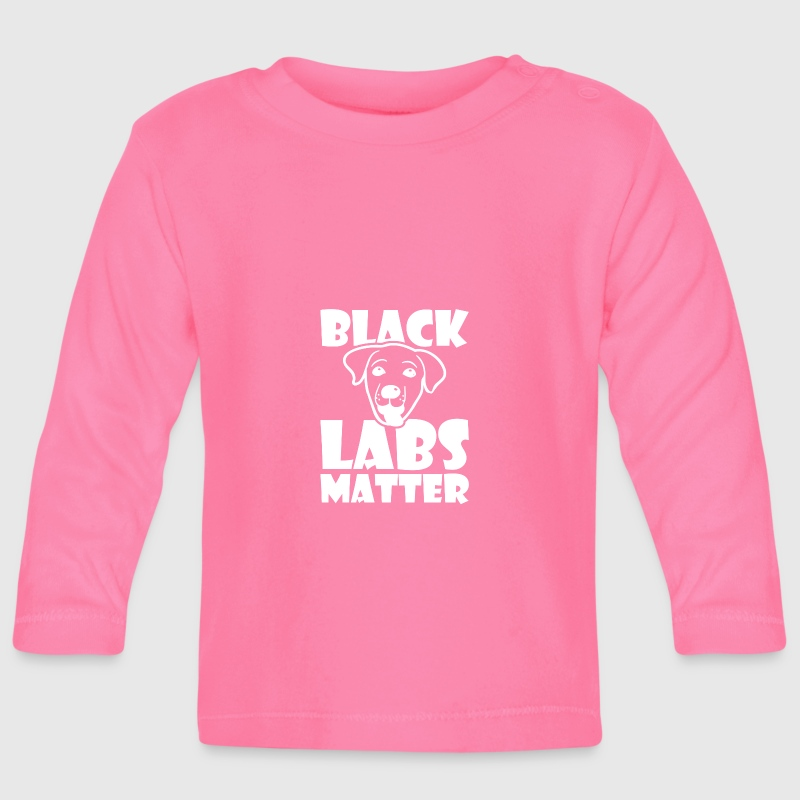 Black Labs matter Labrador saying funny - Baby Long Sleeve T-Shirt