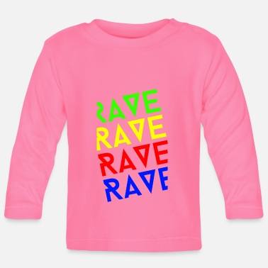 Rave rave rave rave - Baby Long Sleeve T-Shirt