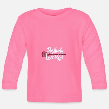 Op Positively Lacrosse Catch Strike & Shoot Awesome - Baby Longsleeve Shirt