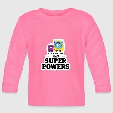 My big brother has super powers - Baby Long Sleeve T-Shirt