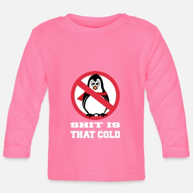 Shit is that cold - Pinguin weiss - Baby Langarmshirt