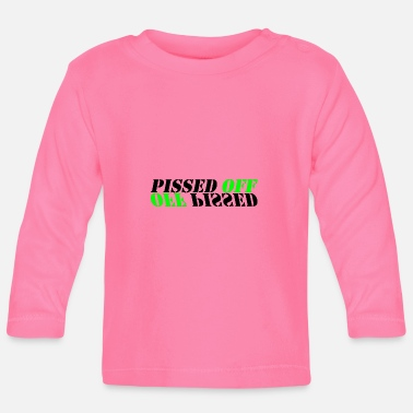 Off Pissed Off Off Pissed - Baby longsleeve