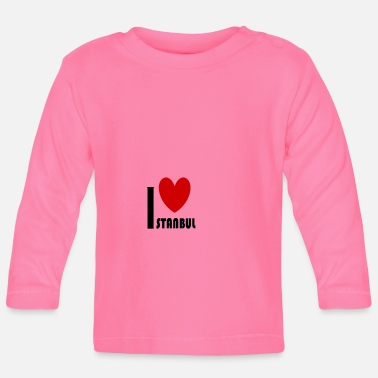 I Love Istanbul i love istanbul - Baby Long Sleeve T-Shirt