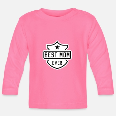 Best Mom Best Mom ever - Långärmad T-shirt baby