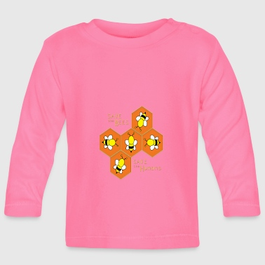 Save the bees, save the Humans - Baby Long Sleeve T-Shirt