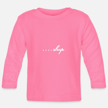 Rest SLEEP GIFT IDEA GIFT IDEA OUTFIT STATEMENT - Baby Longsleeve Shirt