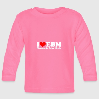 EBM Electronic Baby Music - Baby Long Sleeve T-Shirt