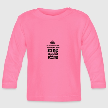 King Kong At home mom is KING and daddy is KONG - Baby Long Sleeve T-Shirt