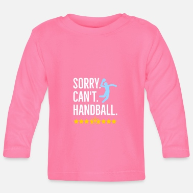 Handball Sorry Can't Handball - Baby Langarmshirt