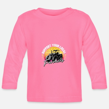 Beef Funny Farm Gift Support Your Local Farmers For - Baby Longsleeve Shirt