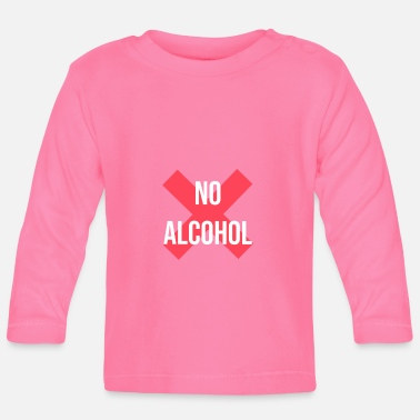 Alcoholic No Alcohol No Alcohol Alcohol ban - Baby Longsleeve Shirt
