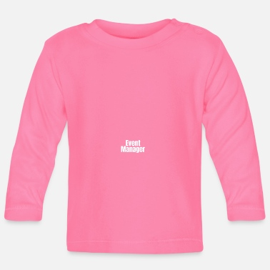 Event Event Manager - Baby Langarmshirt