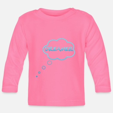 Bed With Satisfaction Dreamer Cloud Sleep Hope Confidence Shirt - Baby Longsleeve Shirt