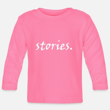 Story stories. - Baby Longsleeve Shirt