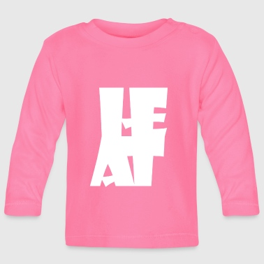 Heat Heat - Baby Long Sleeve T-Shirt
