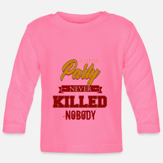 Rock Baby Clothes - Cute Party Lover / Killed Nobody / Hilarious Quotes - Baby Longsleeve Shirt azalea