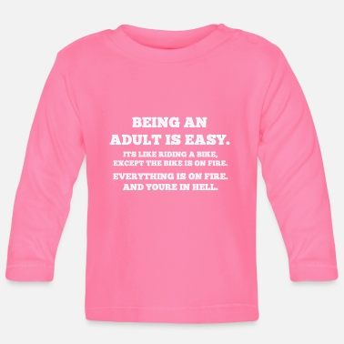 Humour Being an adult - Baby Longsleeve Shirt