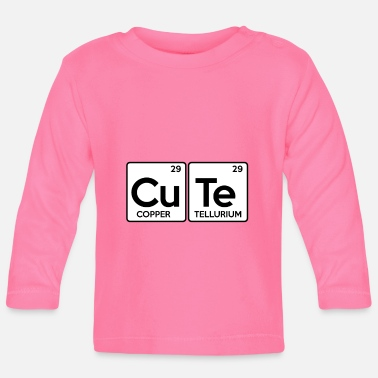 Periodic Table CUTE Periodic Table Periodic Table Say sweetie - Baby Longsleeve Shirt
