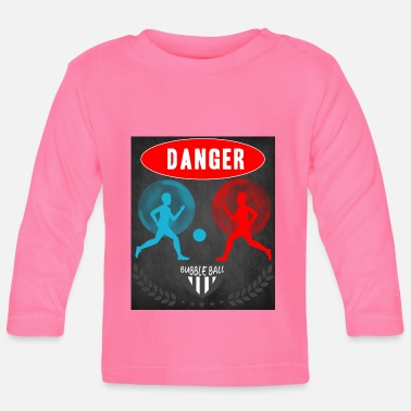 Soccer Ball Bubbleball - Bubble Ball Fans - Danger - Baby Longsleeve Shirt