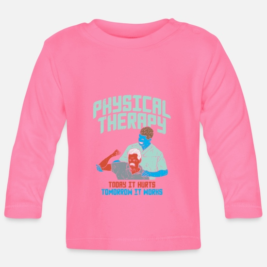 Physiotherapy Baby Clothes - Physiotherapist physiotherapy - Baby Longsleeve Shirt azalea
