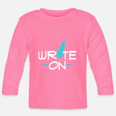 Journalist Write On Funny Design for Writers, Journalists - Baby Longsleeve Shirt