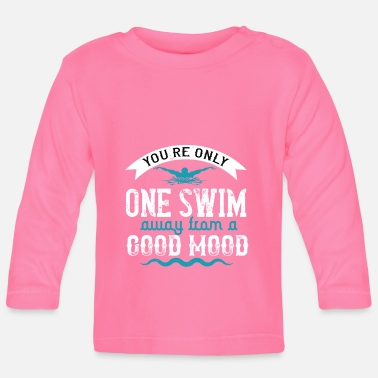 Female Swimming - you are only one swim away - Baby Longsleeve Shirt