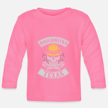 Roughneck Roughnecks texas oilfield roughneck - oil rig - Baby Longsleeve Shirt