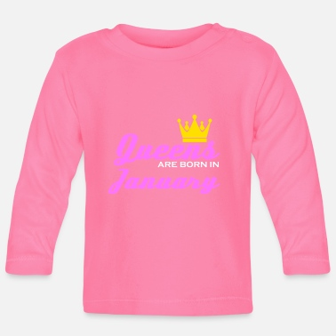 Born January Queen Crown Woman Girl Saying Gift - Baby Longsleeve Shirt
